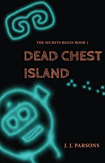 Dead Chest Island (The Secrets Begin Book 1)