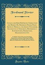 Catalog Der Sehr Gewahlten Sammlungen Der Herren Dr. Friedrich Niesar, Prakt. Arztes Zu Breslau, Und Johann Stiglmeier, Ka...