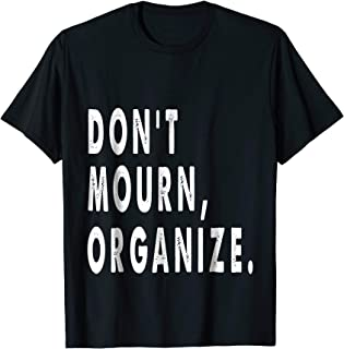 don t mourn organize