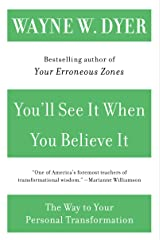 You'll See It When You Believe It: The Way to Your Personal Transformation Kindle Edition