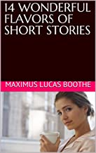 14 WONDERFUL FLAVORS OF SHORT STORIES