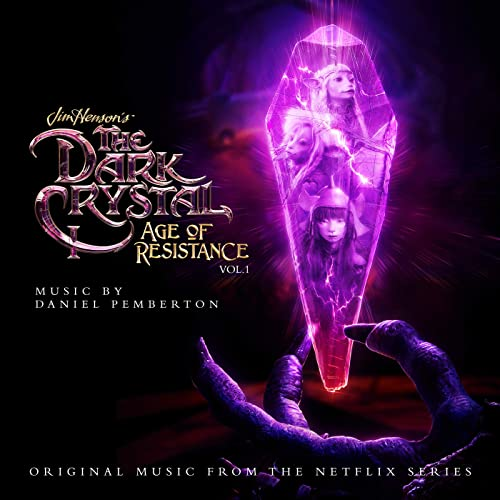 The Dark Crystal: Age Of Resistance, Vol  1 (Music from the