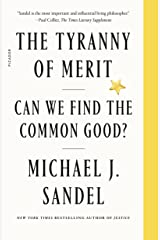The Tyranny of Merit: What's Become of the Common Good? (English Edition) eBook Kindle