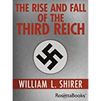 William L. Shirer: The Rise and Fall of the Third Reich (Kindle eBook)