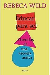 Educar para ser: Vivencias de una escuela activa Versión Kindle