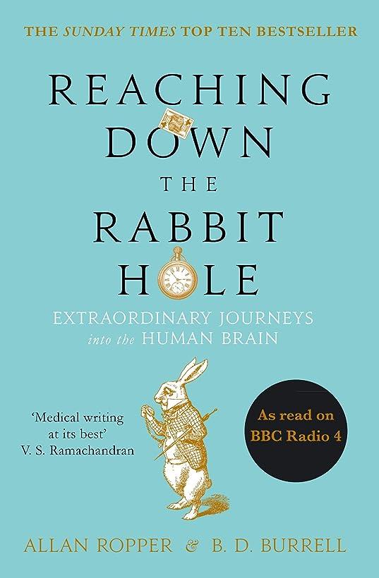 メンダシティ忠実に通貨Reaching Down the Rabbit Hole: Extraordinary Journeys into the Human Brain (English Edition)