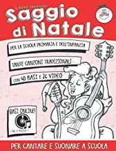 Scaricare Libri Saggio di Natale: per suonare e cantare a scuola PDF