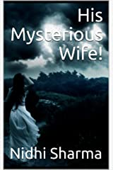 His Mysterious Wife! Kindle Edition