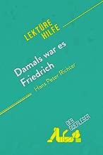 Damals war es Friedrich von Hans Peter Richter (Lektürehilfe): Detaillierte Zusammenfassung, Personenanalyse und Interpretation (German Edition)
