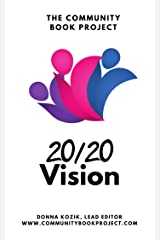 The Community Book Project: 20/20 Vision Kindle Edition