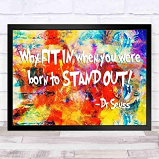 166 yaoliuliu Inspirational Wall Art - Why Fit in When You were Born to Stand Out Dr Seuss - Great Vintage Art Print-for Company Office、Home、School、Cafe、Hotel - 12x8in with Frame