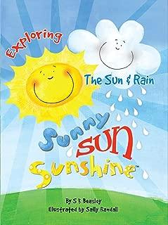 Sunny Sun Sunshine: Exploring The Sun and Rain (My First Impressions Book 1)
