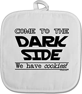 TooLoud Come to The Dark Side - Cookies White Fabric Pot Holder Hot Pad