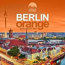 Berlin Orange (Urban Chillout Vibes)