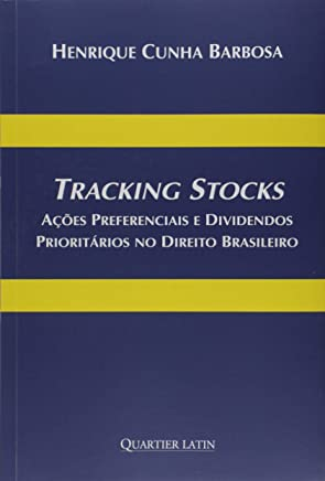 Tracking Stocks. Ações Preferenciais e Dividendos Prioritários no Direito Brasileiro