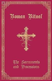 The Roman Ritual: Volume I: Sacraments and Processions