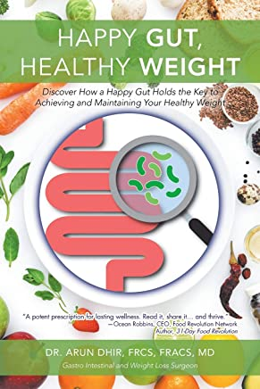 Happy Gut, Healthy Weight: Discover How a Happy Gut Holds the Key to Achieving and Maintaining Your Healthy Weight