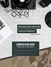 Composition book College-ruled Notebook Journal for school, student, teacher, office 7.44 x 9.69in: Music Washes Away from the Soul the Dust of Everyday Life