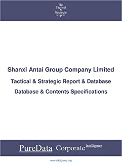 Shanxi Antai Group Company Limited: Tactical & Strategic Database Specifications (Tactical & Strategic - China Book 38811)...