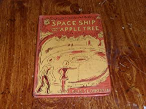 1952 the Spaceship Space Ship Under the Apple Tree By Louis Slobodkin First Printing