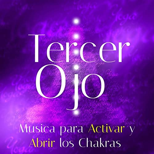 Tercer Ojo: Musica para Activar y Abrir los Chakras