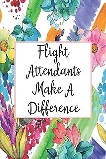 Flight Attendants Make A Difference: Weekly Planner For Flight Attendant 12 Month Floral Calendar Schedule Agenda Organizer