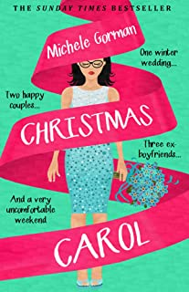 Christmas Carol: The hilarious happy ever after romcom that's full of friendship and love (Not Quite Perfect Book 2)