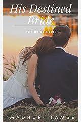 His Destined Bride (The Bride Series Book 2) Kindle Edition