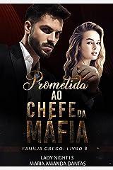 Prometida ao Chefe da Máfia: (Família Grego - Livro 3) eBook Kindle