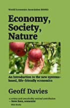 Economy, Society, Nature: An introduction to the new systems-based, life-friendly economics (World Economics Association B...