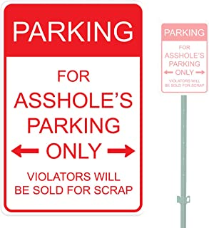 PARKING FOR ASSHOLE'S PARKING ONLY VIOLATORS WILL BE SOLD FOR SCRAP HEAVY DUTY ALUMINUM SIGN 10