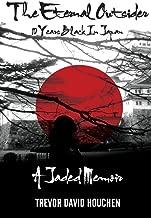 The Eternal Outsider: 10 Years Black In Japan