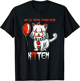 Scary Creepy We All MEOW Down Here Clown Cat Kitten T-Shirt