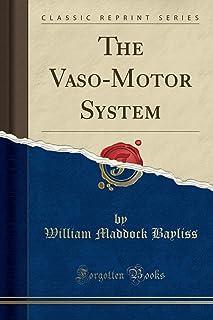The Vaso-Motor System (Classic Reprint)