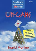 The Un-Game: Four-Play to Business as Unusual