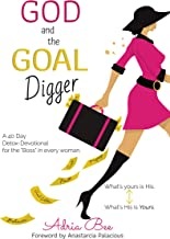God and the GOAL Digger: A 40 Day Detox Devotional for the