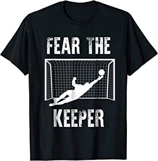 Funny Goalkeeper Gift Shirts: Fear The Keeper Soccer T Shirt