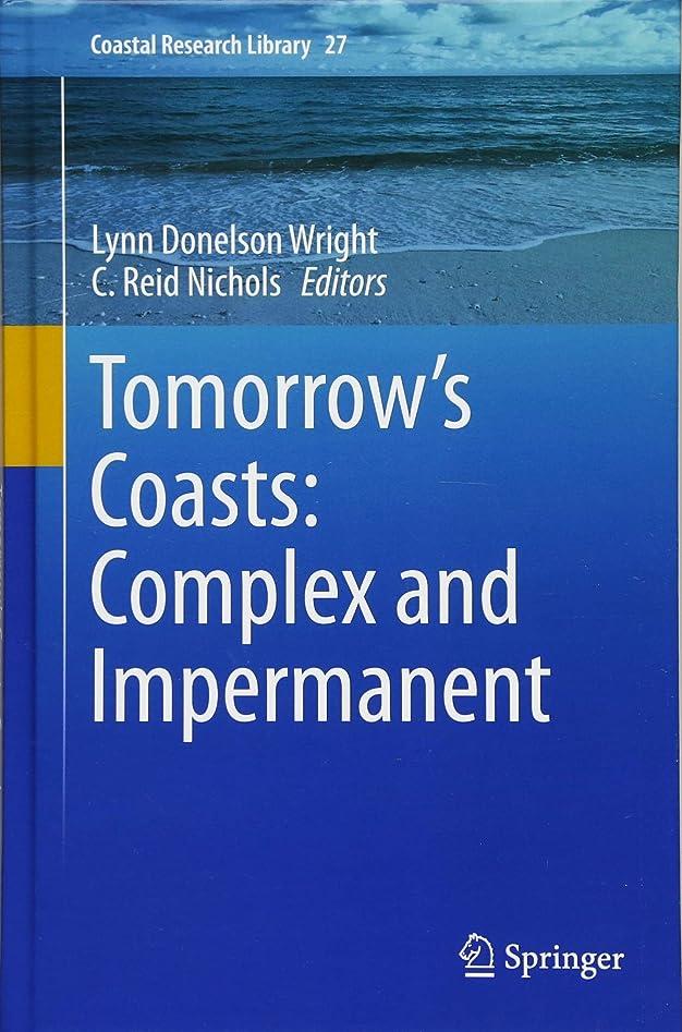 すばらしいですしかしながら応援するTomorrow's Coasts: Complex and Impermanent (Coastal Research Library)