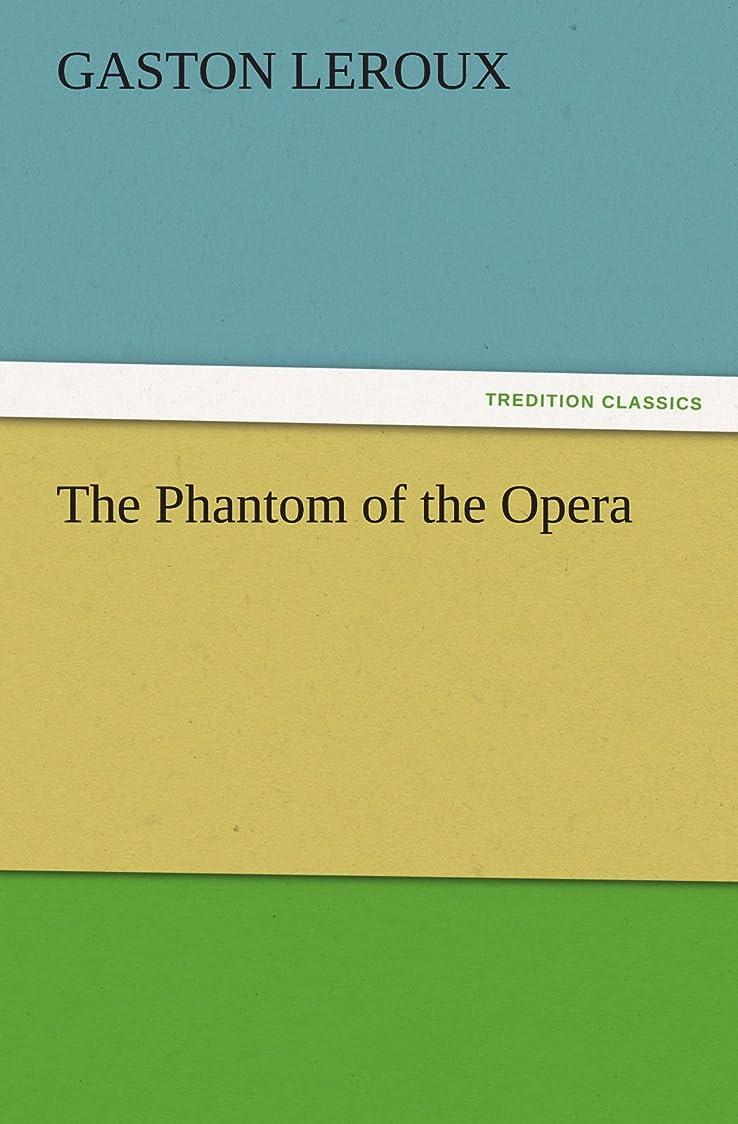 故障それから第二にThe Phantom of the Opera (TREDITION CLASSICS)