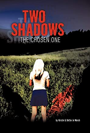Two Shadows: The Chosen One