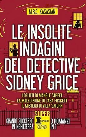 Le insolite indagini del detective Sidney Grice: I delitti di Mangle Street-La maledizione di casa Foskett-Il mistero di Villa Saturn