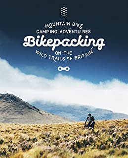 Mcjannet, L: Bikepacking: Mountain Bike Camping Adventures on the Wild Trails of Britain