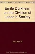 Emile Durkheim on the Division of Labor In Society
