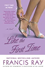 Like the First Time: A Novel (Invincible Women Series Book 1)