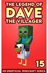 Dave the Villager 15: An Unofficial Minecraft Book (The Legend of Dave the Villager) Kindle Edition