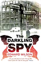 The Darkling Spy: 'It's on par with John le Carré....It's that good' Tribune (Catesby Book 2)