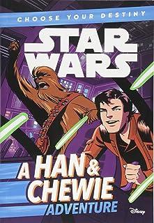 Star Wars: Choose Your Destiny: A Han & Chewie Adventure