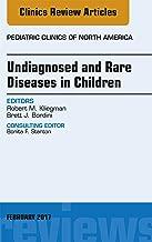 Undiagnosed and Rare Diseases in Children, An Issue of Pediatric Clinics of North America, E-Book (The Clinics: Internal Medicine 64)
