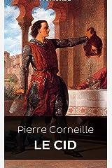 Le Cid: (édition française) [Annoté] (French Edition) Kindle Edition
