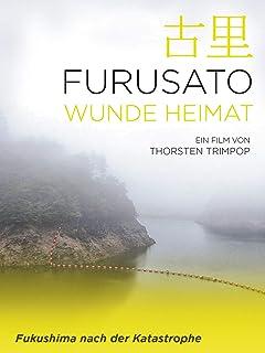 Furusato – Wunde Heimat Fukushima